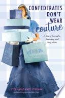 Confederates Don t Wear Couture Book PDF