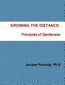 GROWING THE DISTANCE  Principles of Gentleness