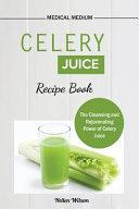 Celery Juice Recipe Book