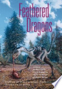 """""""Feathered Dragons: Studies on the Transition from Dinosaurs to Birds"""" by Philip J. Currie, Eva B. Koppelhus, Martin A. Shugar, Joanna L. Wright"""