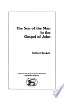 The Son of the Man in the Gospel of John