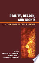 Reality, Reason, and Rights  : Essays in Honor of Tibor R. Machan