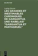 """Pdf Les grandes et inestimables chroniques de Gargantua und Rabelais' """"Gargantua et Pantagruel"""" Telecharger"""