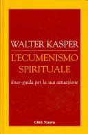 L'ecumenismo spirituale. Linee-guida per la sua attuazione