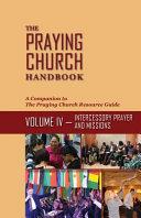 The Praying Church Handbook   Volume IV Book