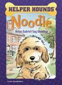 Noodle Helps Gabriel Say Goodbye Pdf/ePub eBook