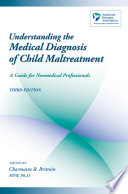 Understanding the Medical Diagnosis of Child Maltreatment