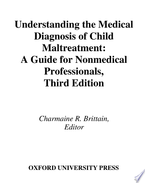 Download Understanding the Medical Diagnosis of Child Maltreatment Free Books - EBOOK