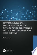 Entrepreneurship in Power Semiconductor Devices  Power Electronics  and Electric Machines and Drive Systems Book