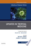 Updates in Tropical Medicine  An Issue of Infectious Disease Clinics of North America