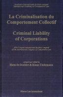 Criminal Liability of Corporations = LA Criminalisation Du Comportement Collectif
