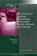 Arts and Societal Learning: Transforming Communities Socially, Politically, and Culturally