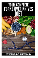 Your  Complete Forks Over Knives Diet Book