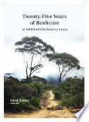 Twenty Five Years of Bushcare at Sublime Point Reserve  Leura