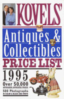 Kovels' Antiques and Collectibles Price List 1995