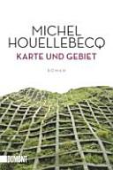 karte und gebiet Karte und Gebiet: Roman   Michel Houellebecq   Google Books