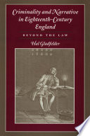 Criminality And Narrative In Eighteenth Century England