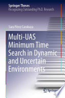 Multi UAS Minimum Time Search in Dynamic and Uncertain Environments
