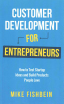 Customer Development For Entrepreneurs How To Test Startup Ideas And Build Products People Love Book PDF