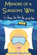 Memoirs of a Surgeon s Wife  I m Throwing Your Damn Pager Into the Ocean
