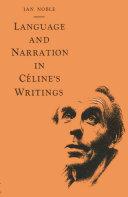 Language and Narration in Céline's Writings Pdf/ePub eBook