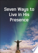 Seven Ways to Live in His Presence Book