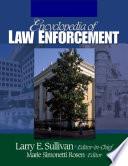 """Encyclopedia of Law Enforcement"" by Larry E Sullivan, Marie Simonetti Rosen, Dorothy M Schulz, M. R. Haberfeld"