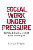 Social Work Under Pressure