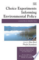 Choice Experiments Informing Environmental Policy