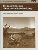 The Zooarchaeology of Fats  Oils  Milk and Dairying