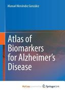 Atlas of Biomarkers for Alzheimer s Disease
