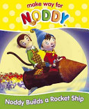 Read Online Noddy Builds a Rocket Ship For Free