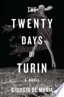 The Twenty Days Of Turin A Novel