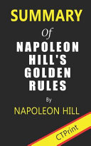 Summary of Napoleon Hill's Golden Rules by Napoleon Hill