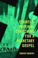 Counter Imperial Churching for a Planetary Age