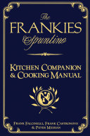 The Frankies Spuntino Kitchen Companion & Cooking Manual