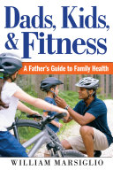 Dads, Kids, and Fitness