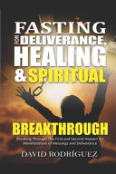 Fasting for Deliverance Healing   Spiritual Breakthrough