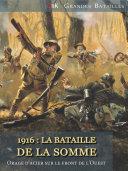 1916 : La bataille de la Somme