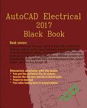 AutoCAD Electrical 2017 Black Book