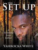 Pdf The Set Up: A Testimony from Joshua Telecharger
