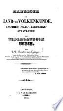 Handboek der land-en volkenkunde, geschied-, taal-, aardrijks-en staatkunde van Nederlandsch Indie. Boek 1, 2, 3. deel. 1, 2