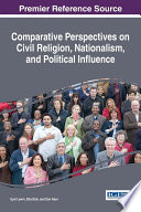 Comparative Perspectives On Civil Religion Nationalism And Political Influence