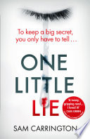 One Little Lie  The unputdownable gripping crime thriller full of twists that you need to read in summer 2018