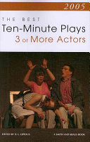 The Best 10 minute Plays for Three Or More Actors  2005