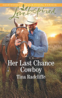 Her Last Chance Cowboy  Mills   Boon Love Inspired   Big Heart Ranch  Book 4