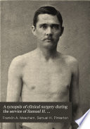 A Synopsis Of Clinical Surgery During Service Of Samuel H Pi Nkerton Surgeon To The Holy Cross Hospital