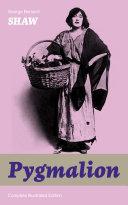 Pygmalion (Complete Illustrated Edition)