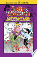 Betty & Veronica Spectacular Vol. 1