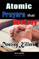 Atomic Prayers that Destroy Destiny Killers